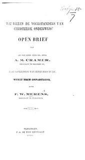 Wat willen de Voorstanders van Christelijk Onderwijs? Open brief aan ... A. M. Cramer, ... naar aanleiding van zijne brochure: Weest toch onpartijdig