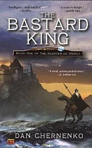Bastard King  The  Book One Scepter of Mercy Book