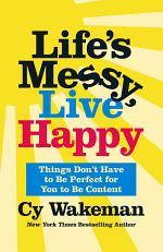 Life's Messy, Live Happy