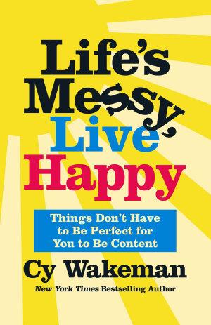 Life s Messy  Live Happy