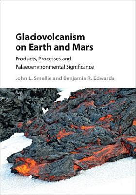 Glaciovolcanism on Earth and Mars