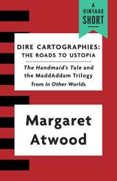 Dire Cartographies: The Roads to Ustopia and The Handmaid's Tale