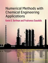 Numerical Methods with Chemical Engineering Applications