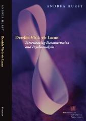 Derrida Vis-à-vis Lacan: Interweaving Deconstruction and Psychoanalysis