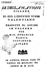 Le Declamationi Sillane di Gio. Lodouico Viues Valentiano tradotte di latino in volgare per Gio. Domenico Tarsia iustinopolitano