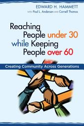 Reaching People under 30 while Keeping People over 60: Creating Community across Generations