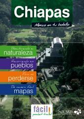 Chiapas, Guía de Viaje del Estado de Chiapas: Palenque, San Cristobal de las Casas, Bonampak, Tuxtla Gutierrez, La Venta