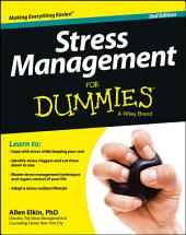 Stress Management For Dummies: Edition 2