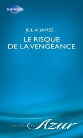 Le risque de la vengeance (Harlequin Azur)