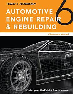 Today  s Technician  Automotive Engine Repair   Rebuilding  Classroom Manual and Shop Manual PDF
