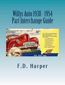 Willys Auto 1938 - 1954 Part Interchange Guide