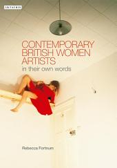 Contemporary British Women Artists: In Their Own Words