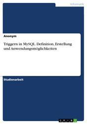 Triggern in MySQL  Definition  Erstellung und Anwendungsm  glichkeiten PDF