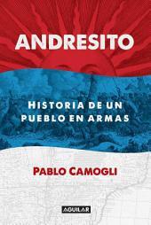 Andresito: Historia de un pueblo en armas