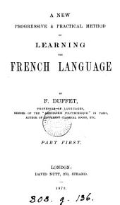 A new progressive and practical method of learning the French language