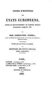 Cours d'histoire des états Européens: depuis le bouleversement de l'Empire romain d'occident jusqu'en 1789. Histoire du XVIII siècle, 5, Volume41