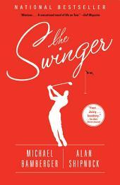 The Swinger: A Novel
