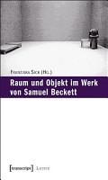 Raum und Objekt im Werk von Samuel Beckett PDF