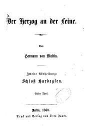 Der Herzog an der Leine: von Hermann von Maltitz, Band 2,Ausgabe 1