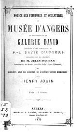 Notice des peintures et sculptures du Musée d'Angers et description de la Galerie David: précédée d'une biographie de P.-J. David d'Angers, rédigées sous la direction de M. Jules Dauban ...