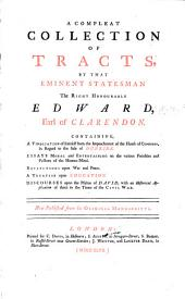 A compleat Collection of Tracts by ... Edward, Earl of Clarendon, etc