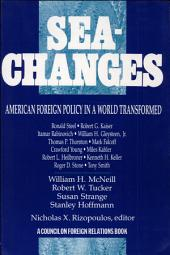 Sea-changes: American Foreign Policy in a World Transformed