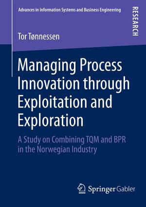 Managing Process Innovation through Exploitation and Exploration PDF