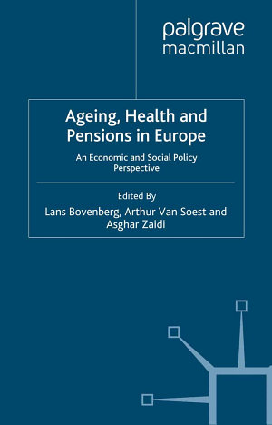 Ageing, Health and Pensions in Europe