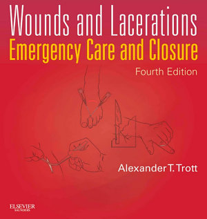 Wounds and Lacerations   E Book PDF