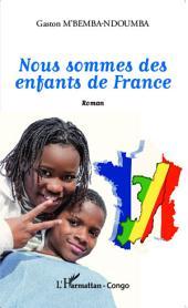 Nous sommes des enfants de France: Roman