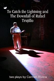 To Catch the Lightning and The Downfall of Rafael Trujillo Book