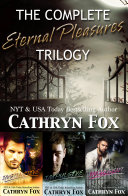The Complete Eternal Pleasures Trilogy