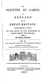 The Statutes at Large, of England and of Great-Britain: From Magna Carta to the Union of the Kingdoms of Great Britain and Ireland. 1788-1795