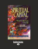 Spiritual Capital: Wealth We Can Live by (Large Print 16pt)