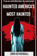 Haunted America's Most Haunted