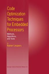 Code Optimization Techniques for Embedded Processors: Methods, Algorithms, and Tools