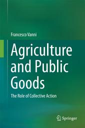 Agriculture and Public Goods: The Role of Collective Action