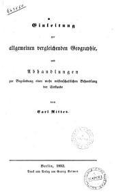 Einleitung zur allgemeinen und vergleichenden geographie, und abhandlungen zur begründung einer mehr wissenschaftlichen behandlung der erdkunde von Carl Ritter