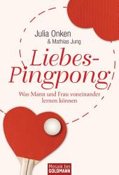 Liebes-Pingpong: Was Mann und Frau voneinander lernen können -