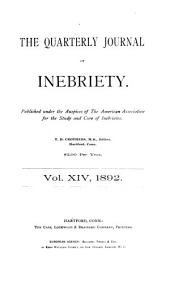The Quarterly Journal of Inebriety: Volume 14