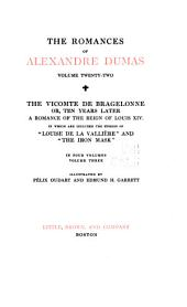 "The vicomte de Bragelonne ... in which are included ""Louise de la Vallière"" and ""The iron mask"""
