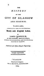 The History of the City of Glasgow and Suburbs