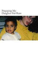Preparing My Daughter for Rain