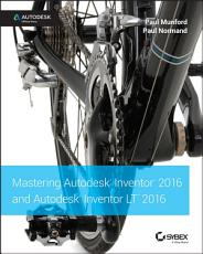 Mastering Autodesk Inventor 2016 and Autodesk Inventor LT 2016 PDF