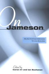 On Jameson: From Postmodernism To Globalization