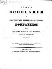 Index scholarum in Universitate Litteraria Caesarea Dorpatensi ... habendarum