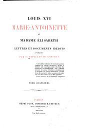 Louis XVI, Marie-Antoinette et Madame Élizabeth: Volume4