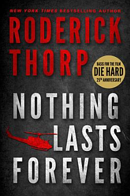 Nothing Lasts Forever  Basis for the film Die Hard