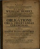 Diss. philos. de obligatione circa observandas ceremonias