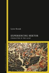 Experiencing Hektor: Character in the Iliad
